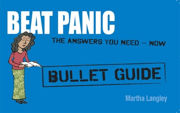 Beat Panic: Bullet Guides Everything You Need to Get Started ebook by Martha Langley