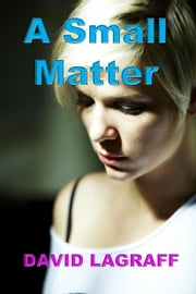 A Small Matter ebook by David LaGraff