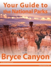 Your Guide to Bryce Canyon National Park ebook by Michael Joseph Oswald