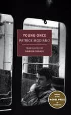 Young Once ebook by Patrick Modiano, Damion Searls