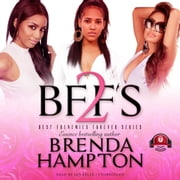 BFF'S 2 audiobook by Brenda Hampton, Buck 50 Productions