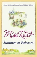 Summer at Fairacre - The ninth novel in the Fairacre series ebook by Miss Read