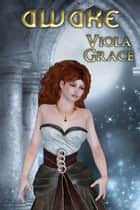 Awake ebook by Viola Grace