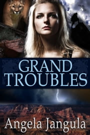 Grand Troubles ebook by Angela Jangula