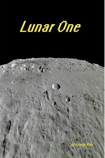 Lunar One ebook by George Ross