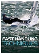 Fast Handling Technique ebook by Frank Bethwaite