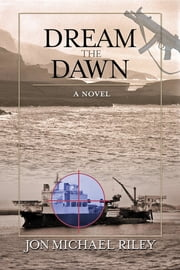 Dream the Dawn ebook by Jon Michael Riley