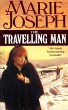 The Travelling Man ebook by Marie Joseph
