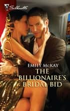 The Billionaire's Bridal Bid ebook by Emily McKay