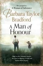 A Man of Honour ebook by Barbara Taylor Bradford