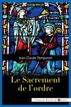 Le sacrement de l'ordre ebook by Abbé Jean-Claude Pompanon