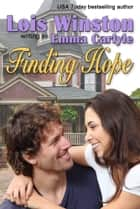 Finding Hope ebook by Emma Carlyle, Lois Winston