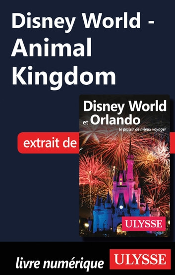 Disney World - Animal Kingdom ebook by Claude Morneau