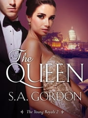 The Queen: The Young Royals 2 ebook by S.A. Gordon