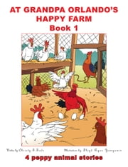 AT GRANDPA ORLANDO'S HAPPY FARM ebook by Christy.S.Suds