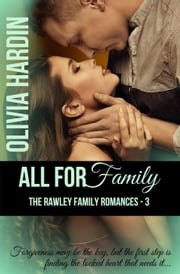 All for Family - The Rawley Family Romances, #3 ebook by Olivia Hardin