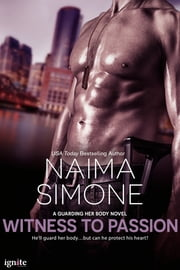 Witness to Passion ebook by Naima Simone
