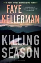 Killing Season - A Thriller ebook by Faye Kellerman