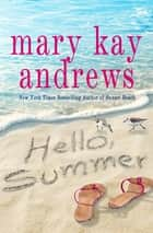 Hello, Summer ebook by Mary Kay Andrews