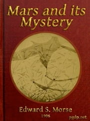 Mars and its Mystery (Illustrated) ebook by Edward Sylvester Morse