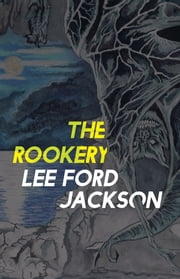 The Rookery ebook by Lee Ford Jackson