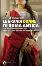 Le grandi donne di Roma antica ebook by Furio Sampoli