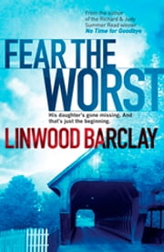 Fear the Worst ebook by Linwood Barclay