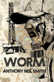 Worm ebook by Anthony Neil Smith