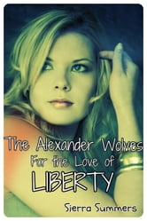 For the Love of Liberty ebook by Sierra Summers