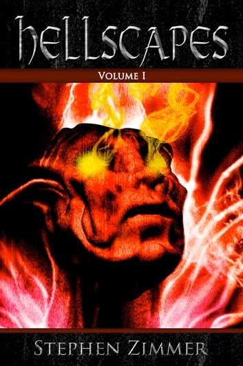 Hellscapes - Volume 1 ebook by Stephen Zimmer