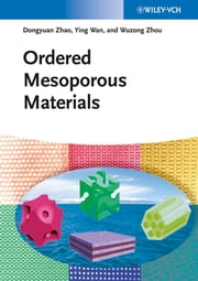 Ordered Mesoporous Materials ebook by Dongyuan Zhao,Ying Wan,Wuzong Zhou
