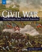 The Civil War - The Struggle that Divided America ebook by Judy Dodge Cummings, Sam Carbaugh