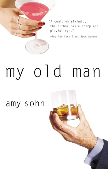 My Old Man eBook by Amy Sohn