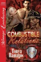 Combustible Relations ebook by Tonya Ramagos