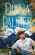 Darling Enemy ebook by Diana Palmer
