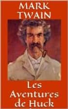 Les Aventures de Huck Finn ebook by Mark Twain