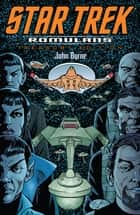 Star Trek: Romulans Treasury Edition ebook by Byrne, John