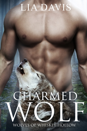 Charmed Wolf ebook by Lia Davis