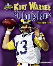 Kurt Warner and the St. Louis Rams ebook by Sandler, Michael