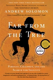 Far From the Tree - Parents, Children and the Search for Identity ebook by Kobo.Web.Store.Products.Fields.ContributorFieldViewModel