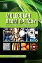 Molecular Beam Epitaxy - From Research to Mass Production ebook by Mohamed Henini