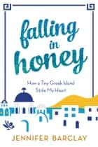 Falling in Honey ebook by Jennifer Barclay