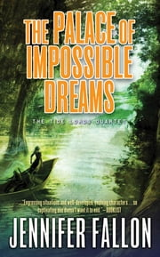 The Palace of Impossible Dreams ebook by Jennifer Fallon