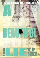 A Beautiful Lie (Playing With Fire #1) ebook by Tara Sivec, T.E. Sivec