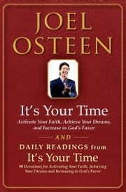 It's Your Time and Daily Readings from It's Your Time Boxed Set - It's Your Time and Daily Readings from It's Your Time ebook by Joel Osteen