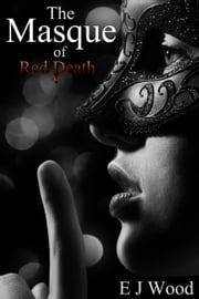 The Masque of Red Death ebook by EJ Wood
