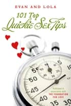 101 Top Quickie Sex Tips ebook by Evan, Lola