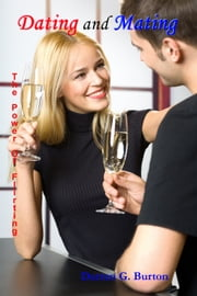 Dating and Mating: The Power of Flirting ebook by Darren G. Burton