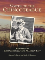 Voices of the Chincoteague: - Memories of Greenbackville and Franklin City ebook by Martha A. Burns