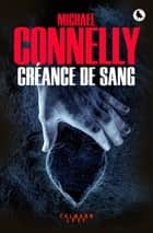 Créance de sang ebook by Michael Connelly